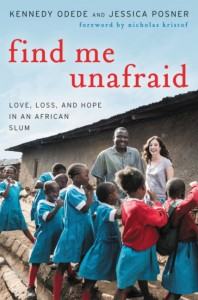 Find Me Unafraid- Love, Loss and Hope in an African Slum